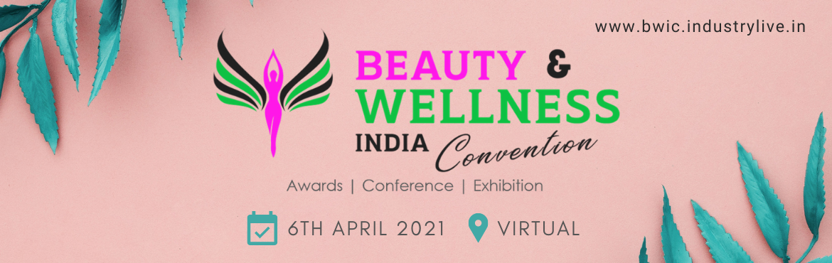 Book Online Tickets for Beauty and Wellness India Convention, . TheBeauty & Wellness India Convention 2021brings together all the stakeholders across the industry on one platform to deliberate on the industry's trends, areas of growth and innovation, disruptive business models and the