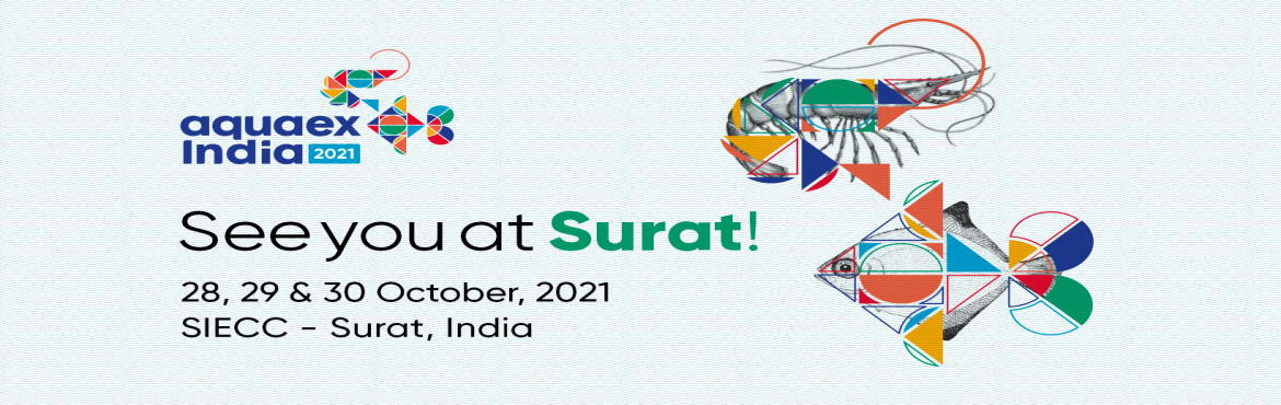 Book Online Tickets for Aquaex India 2021, Surat.  Aquaex India is the comprehensive premier international Fisheries and Aquaculture expo which is aimed to cater to the needs of every facade of the industry right from farmers, buyers, suppliers, scientists, consultants, professionals enthusiasts and