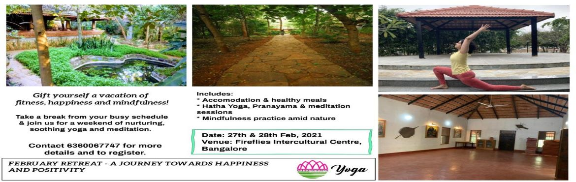 Book Online Tickets for February Retreat by Chittamandara Yoga , Bangalore.   Give yourself a meaningful vacation on the weekend of February 27th and 28th. This two day retreat is suitable for anyone who wishes to experience the peace with yoga and meditation but has a limited amount of time. The activities in retreat c