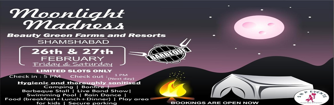 Book Online Tickets for Moonlight Madness, Hyderabad. ( Package includes) :- tent to stay , bonfire, BBQ stall ,live band show , rain dance setup ,food( dinner+breakfast+ lunch )fixed menu with unlimited food(veg and Non veg),photo booth other aminities :- changing rooms for female and maleswimming pool