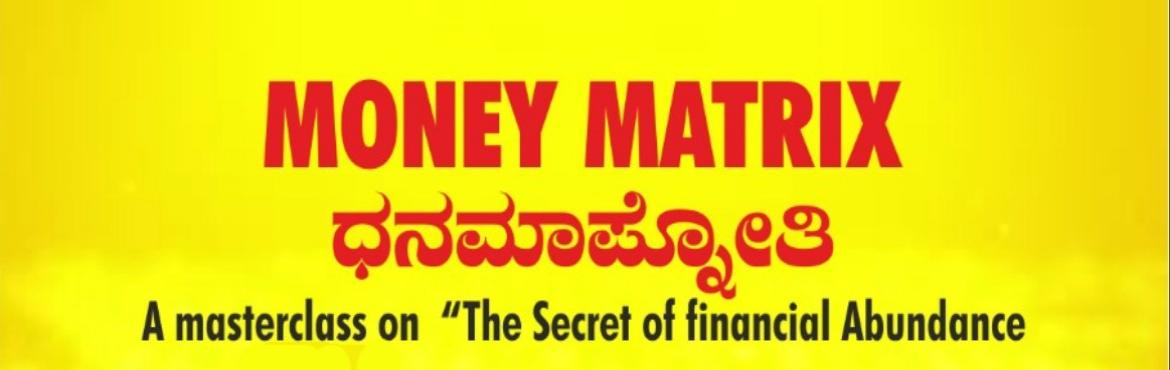 "Book Online Tickets for MONEY MATRIX by Dr. Sri Sri Ramachandra , .  ""ಧನಮಾಪ್ನೋತಿ"" - MONEY MATRIX"" - - A masterclass on ""The Secret of Financial Abundance"" Course contents:Myths about Money.Healing the financial blockages and enriching life.The secret formulas of"