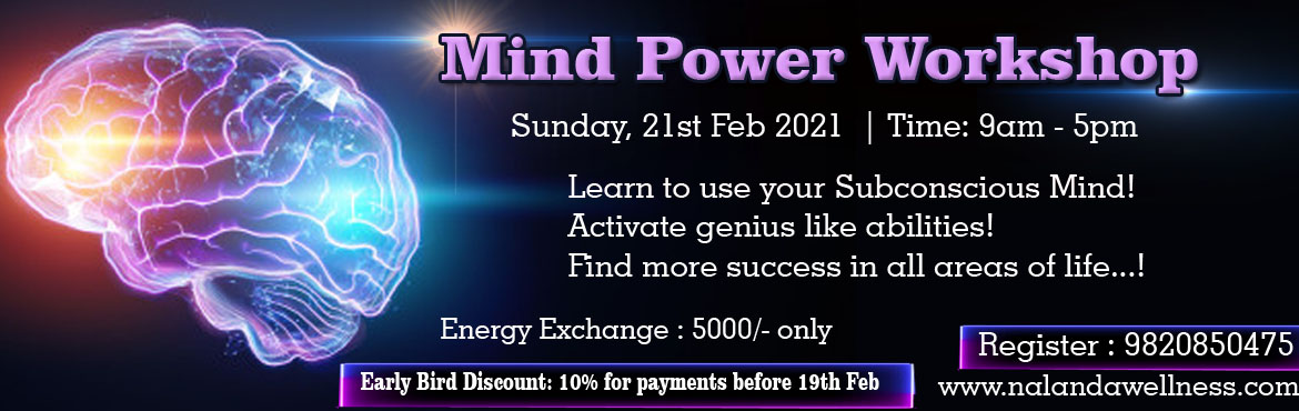 Book Online Tickets for Mind Power Workshop, Mumbai.  Learn to use your Subconscious Mind!Activate genius like abilities!Find more success in all areas of life...! Click for details and topics covered in the Mind Power Course:http://www.reiki-classes-level-123.com/2014/04/mind-power-course-in-mum