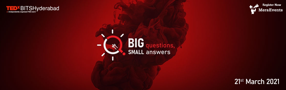 "Book Online Tickets for TEDxBITSHyderabad 2021, . We are thrilled to present the 7th Edition of TEDxBITSHyderabad, an independent TED event organized by one of the most prestigious universities in the country! Our theme for this year is ""Big questions, small answers"", which aims to reinf"
