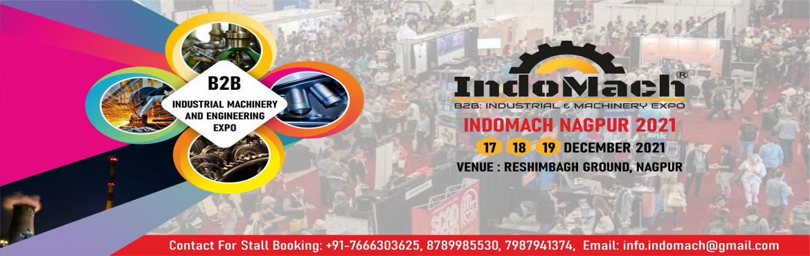 """Book Online Tickets for INDOMACH NAGPUR 2021, Jamshedpur.    The""""INDOMACH""""Expo is a leading industrial Machinery and Engineering Show and Showcase of Engineering Products and Services, Heavy and light Machines, Machinery Equipments and accessories, Tools and Part Technolo"""