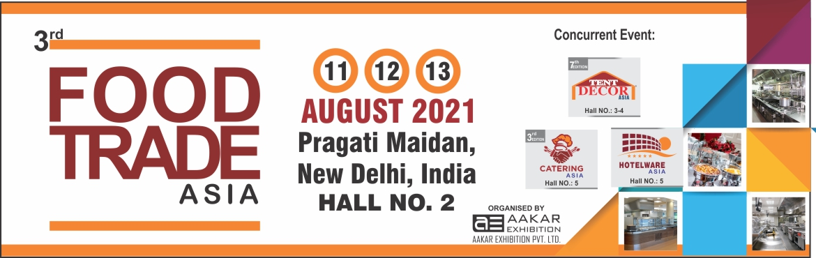 Book Online Tickets for 3rd Food Trade Asia 2021, New Delhi. Aakar Exhibition Pvt. Ltd. are proud to announce the FOOD TRADE ASIA 2021 The event is slated for 11-12-13 Aug 2021 @ Pragati Maidan, New Delhi, INDIA.Our sole aim to organize this event is to provide the best business platform for the industry. The