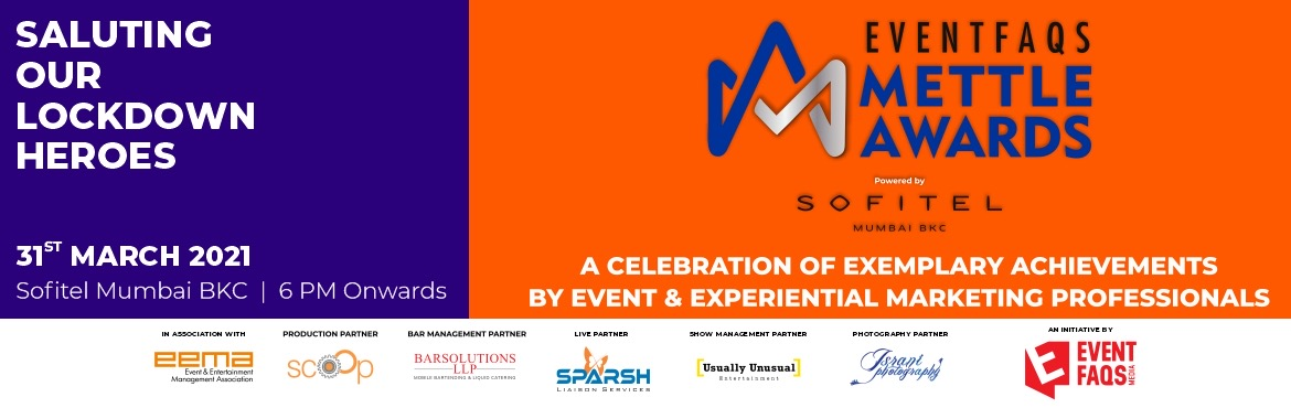 Book Online Tickets for EVENTFAQS Mettle Awards, Mumbai. Mettle Awards 2020 - Saluting Our Lockdown Heroes. A celebration of exemplary achievements by event and experiential marketing professionals in the last calendar year. To honour the event industry's corona warriors who played a crucial ro