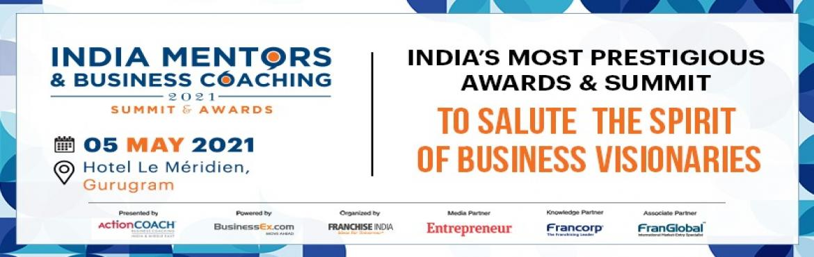 Book Online Tickets for India Mentors and Business Coaching - Su, Gurugram. India Mentors & Business Coaching - Sumit & Awards 2021 is an initiative by Action Coach (world's leading Business Coaching provider), organized by Franchise India (Asia's leading integrated Franchise consulting company), po