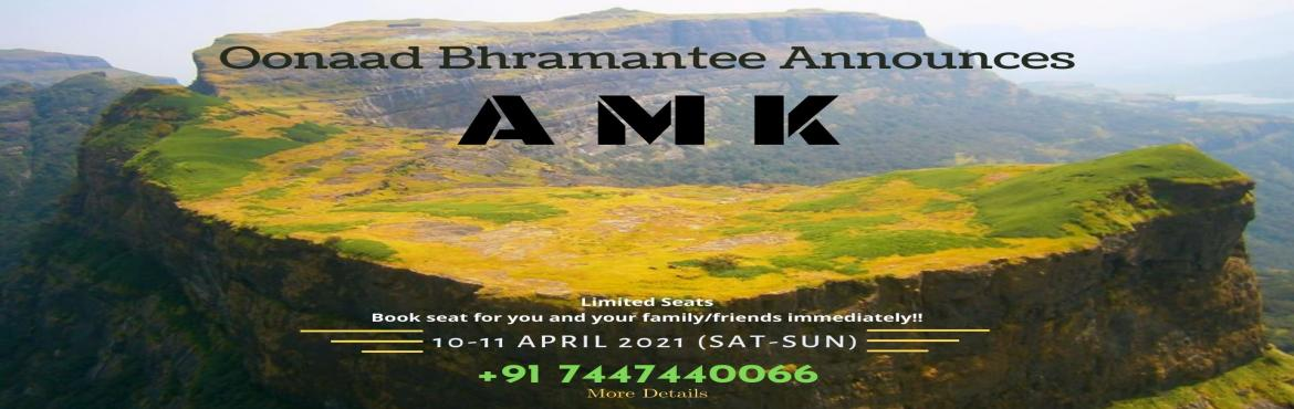 Book Online Tickets for Alang - Madan - Kulang (A-M-K) Range Tre, Pune.  Hello Oonaad lovers!!! We Oonaad Bhramantee announces \