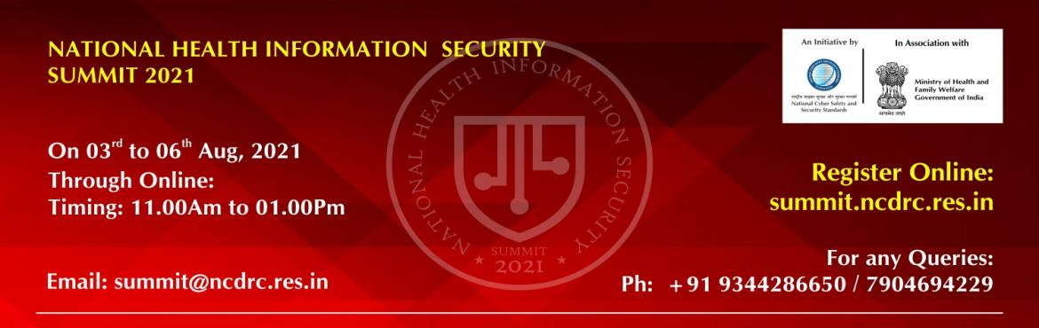 """Book Online Tickets for National Health Information Security Sum, . The National Cyber Safety and Security Standards is conducting """"National Health Information Security Summit 21"""" in association with """"Ministry of Health and Family Welfare, Government of India"""" to improve the Data & Informa"""