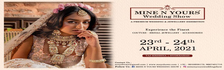 Book Online Tickets for Mine N Yours Wedding Show- Hyderabad, Hyderabad.  \