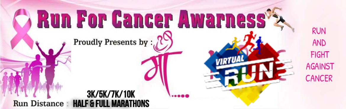 """Book Online Tickets for Run for Cancer awareness : Virtual Editi, .  ON PUBLIC DEMAND AFTER A LONG TIME THE RUN IS BACK:---  MAA EVENTS MANAGEMENT™is planning to organize the  """"RUN FOR CANCER"""