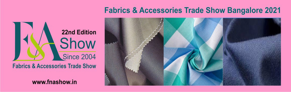Book Online Tickets for FnA Show - Fabrics and Accessories Trade, Bengaluru. F&A Show - Fabrics and Accessories Trade Show now into its 24th Edition F&A Show- Bridges critical gaps in the textile supply chain and provides a professional environment for manufacturers and buyers to network and transact business. O