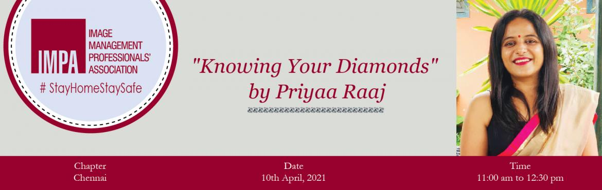 Book Online Tickets for  Knowing Your Diamonds by Priyaa Raaj , . About the Speaker Priya Rajasekaran Priya Rajasekaran is an entrepreneurand an aspiring Image Consultant from Chennai, has her base in Bangalore as well, started her fine jewellery company in 2016. She is a certified diamond grader and a