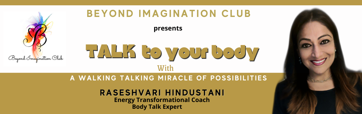 Book Online Tickets for Talk To Your Body, New Delhi. 11:00:00 04/24/2021    Are you not happy with your body? Having several complaints about yourbody? Does it feel impossible to get yourbodyto look the way you want it to? What if this didn\'t have to be a battle that you