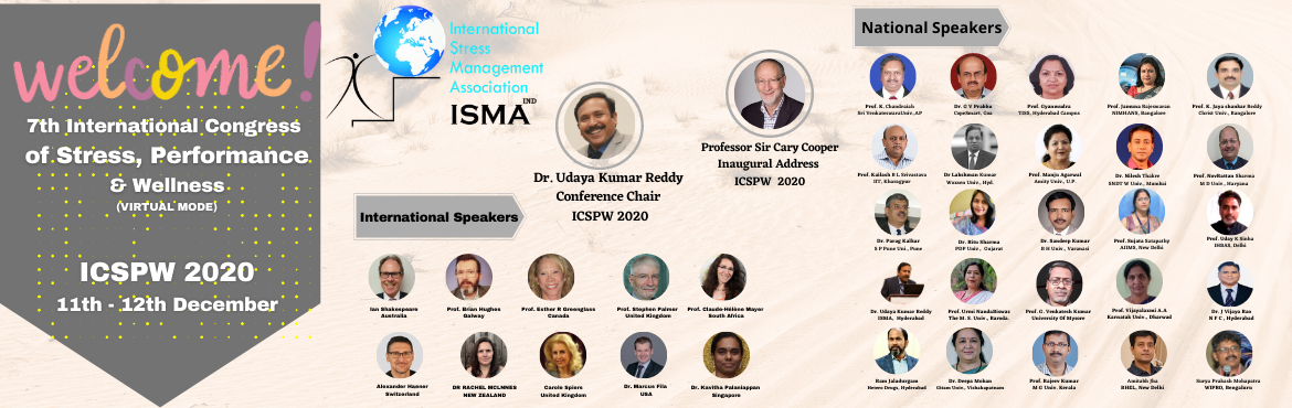 """Book Online Tickets for 8th International Congress of STRESS - P, Hyderabad. Dear Colleagues and Friends, On behalf of the ICSPW 2021 Organizing Committee, it is with great pleasure that International Stress Management Association ( ISMA) welcomes you to a Three- day """"8th International Congress on STRESS, PERFORMA"""