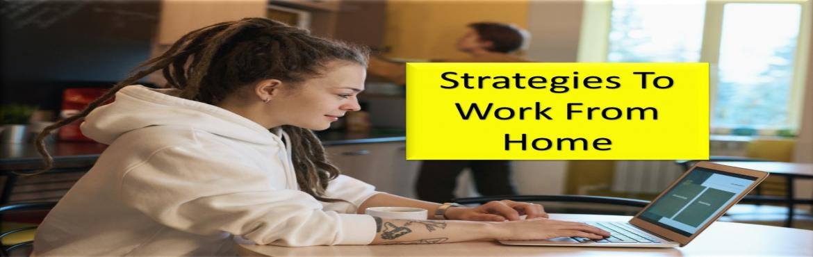 Book Online Tickets for Practical Strategies To WORK From HOME F, .  Event Description *Practical Strategies To WORK From HOME For Individual & Teams*Get yourself and your team equipped for seamless work from home with SIMPLE & IMPLEMENTABLE Strategies.*ONLINE COURSE you can complete at your own speed*&