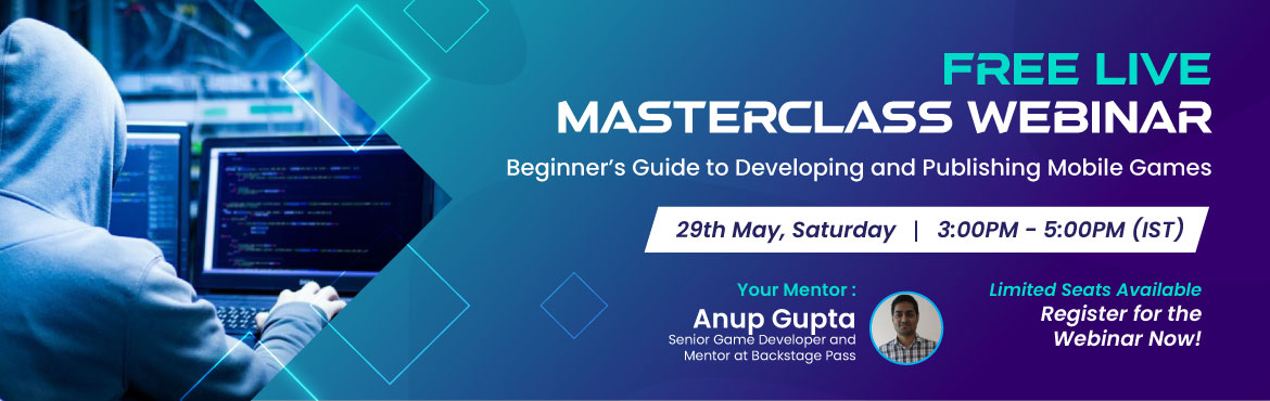 Join FREE Online Masterclass on Game Development. Learn to create your first mobile game from Industry expert. Register Now