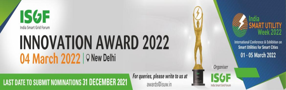 Book Online Tickets for ISGF Innovation Awards 2022, New Delhi. 6th Edition of ISGF Innovation Awards 2022 will also be organised as part of ISUW 2022.