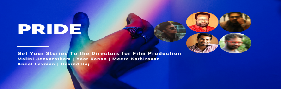 Book Online Tickets for PRIDE, . From the makers of Ra -One, Ek Tha tiger, Ladies and Gentlewoman, Namma Ooru Nayagan and many more we have the best 5 film makers and visual effects directors to select your storieson LGBTQ+ for film making.  Selection Panel 1.Malini Jeev