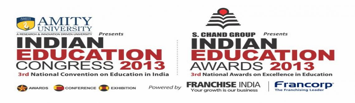 Book Online Tickets for Indian Education Congress 2013, Faridabad. Greetings from Franchise India!