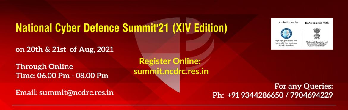Book Online Tickets for National Cyber Defence Summit 21 XIV Edi, . The National Cyber Defence Summit\'21 (XIV Edition) is organized by the National Cyber Safety and Security Standards in association with various state and central Government of India .In this International Conference, Cyber Security Experts &am