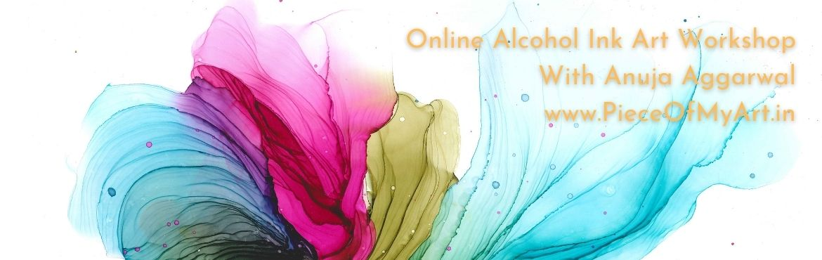 Book Online Tickets for Online Alcohol Ink Art Workshop , . Alcohol Ink Compositions Workshop Alcohol Ink Zoom Workshop with Beginner-to-Advanced Techniques.  Date: 7 August, Saturday Time: 5:00 pm to 8:00 pm India Time (IST) Location: Zoom Artist: Anuja Aggarwal, one of the top alcohol ink artists in India.