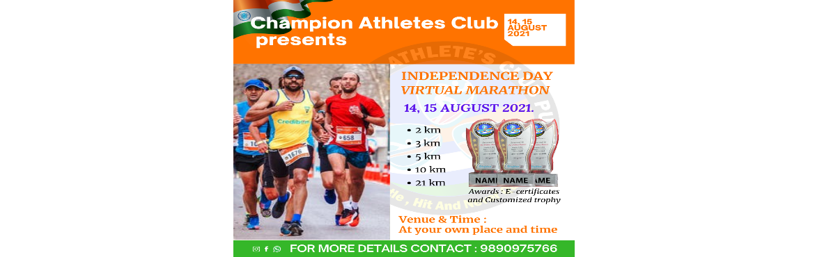 Book Online Tickets for INDEPENDENCE DAY VIRTUAL MARATHON (15 AU, . INDEPENDENCE DAY  #VIRTUAL MARATHON    (14 -15 AUGUST 2021) VENUE:- Your Place | Your Time DATE:- 14th & 15th August 2021.  MARATHON CATEGORY:- 2K | 3K | 5K | 10K | 21K  AWARDS:- E-CERTI