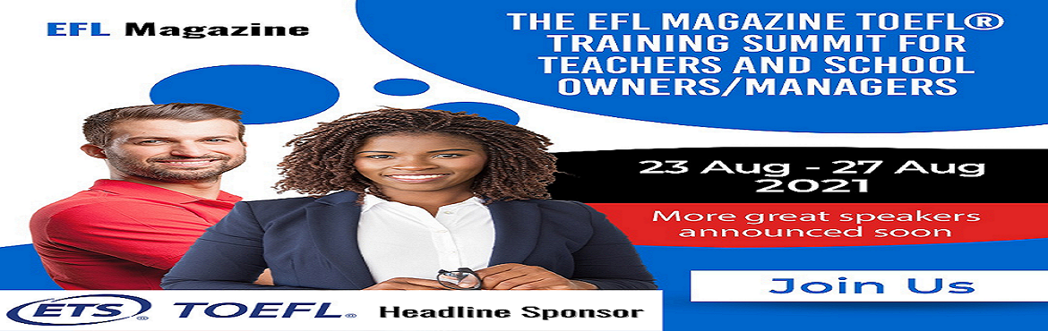 Book Online Tickets for The EFL Magazine TOEFL Training Summit f, .   The EFL Magazine TOEFL® Training Summit starting Monday, 23rd August 2021, 10.00AM to 5.00PM [UTC] and running over 5 consecutive days.      Each 5-hour day of the EFL Magazine TOEFL® Training Summit incl