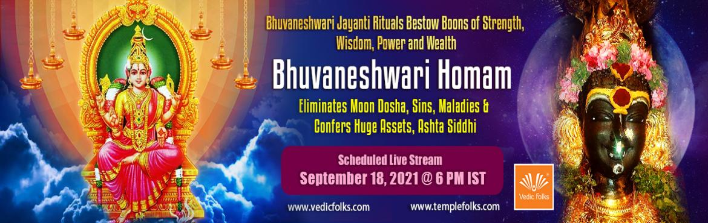 Book Online Tickets for Bhuvaneshwari Homam on Bhuvaneshwari Jay, Chennai.  Bhuvaneshwari Jayanti Rituals Bestow Boons of Strength, Wisdom, Power and Wealth  Bhuvaneshwari Homam Eliminates Moon Dosha, Sins, Maladies & confers Huge Assets, Ashta Siddhi  Scheduled Live Stream on September 18, 2021 @ 6 PM IST