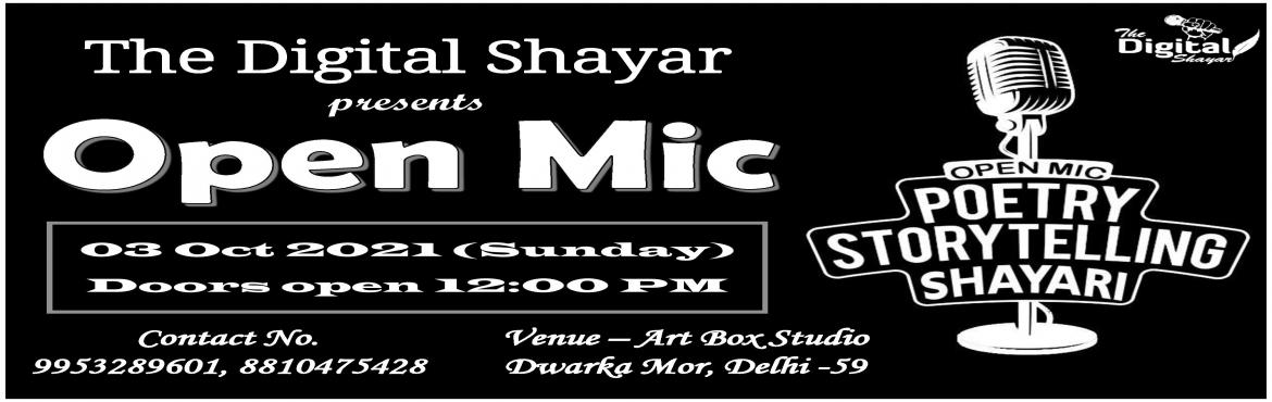 Book Online Tickets for The Digital Shayar Open Mic 3.0 Show New, Delhi. The Digital Shayar is presenting open mic event 3.0 on dated 03rd October 2021 (Sunday) in New Delhi.We are here to give you an opportunity to show your talent in front of world like Poetry, Shayari, Storytelling, Singing, Stand Up Comedy etc.