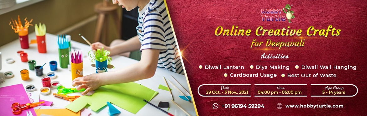 Book Online Tickets for Online Creative Crafts for Diwali, . After a year filled with murkiness, make this Diwali splendid and sparkling with your little one's handmade lanterns, Diya, and other exciting crafts! Diwali is the festival of lights and sweets. It's that time of the year when we d
