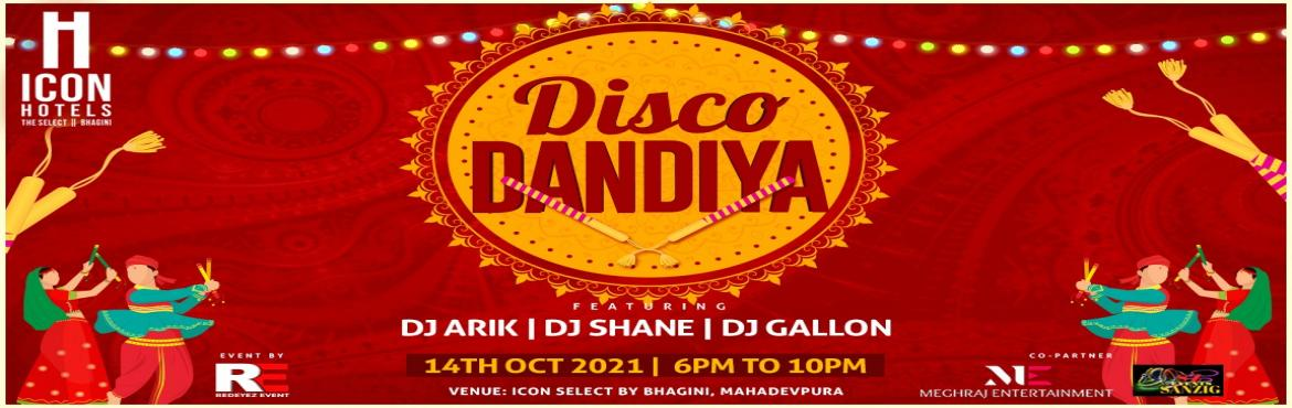 Book Online Tickets for Disco Dandiya Night at Bhagini Hotel,Mah, Bengaluru. DISCO DANDIYA NIGHT at Icon Select Hotel Mahadevapura, on 14th oct 2021 Experience the desi theme event at this amazing hotel. Enough space to play garba and enjoy the colorful night. Featuring: DJ ARIK/SHANE/GALLON Playing the best of bollywood mix