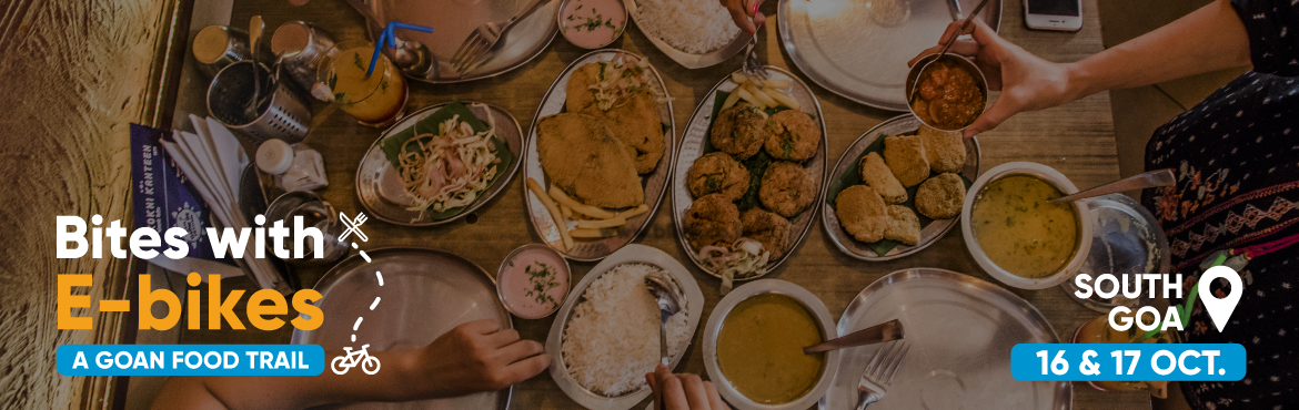 Book Online Tickets for Bites on Ebikes - A Goan Food Trail, Arossim. Feed your passion for fun with a specially curatedfood trail. Know all about the strong Portuguese influence and the traditional Hindu influence that pre-date the Portuguese and get to know the differences between the two.This is a ride t