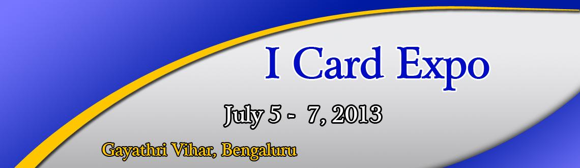Book Online Tickets for I Card Expo, Bengaluru. I Card Today is the exhibition for smart cards, ID, cards, biometrics & RFID sector in India. It will serve as a meeting place for the industry, attract key decision makers and bring together the vendors and consumers to interact and share inform