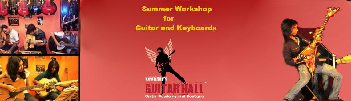 Book Online Tickets for Summer Workshop For Guitar and Keyboards, Mumbai. Guitar Hall – Guitar Academy And Boutique™