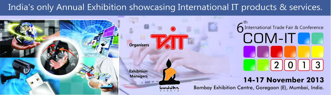 Book Online Tickets for COM-IT Expo 2013, Mumbai. COM-IT Expo – India's Most Important & Largest Annual International Exhibition and Conference on:
