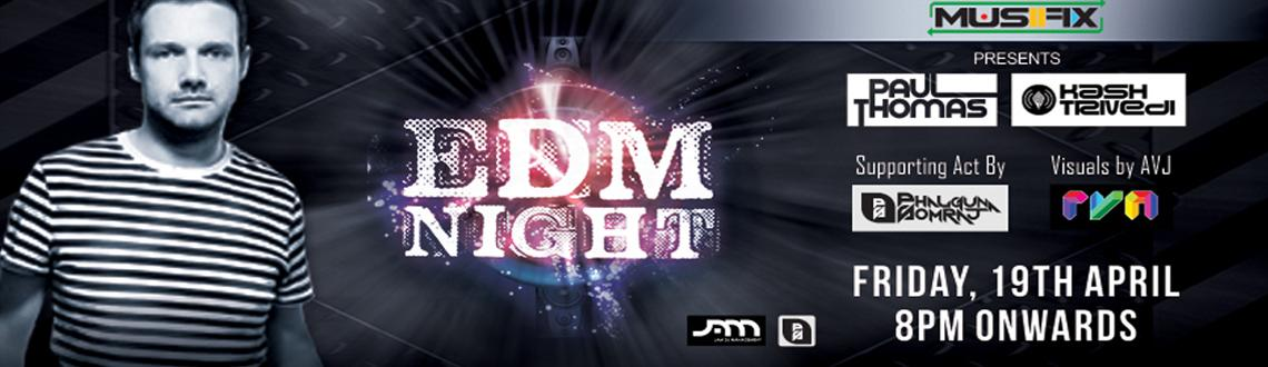 EDM Night with Paul Thomas and Kash Trivedi