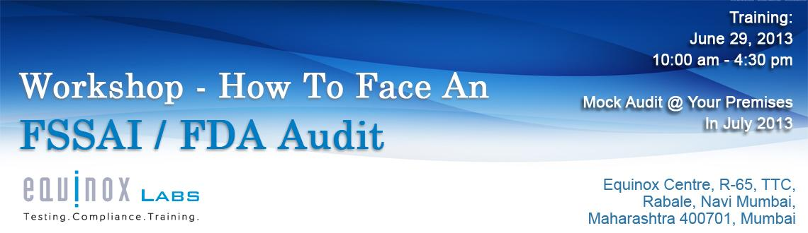Book Online Tickets for Workshop - How to Face a FSSAI / FDA Aud, Mumbai. Workshop on How to face a FSSAI / FDA Audit As we all know that the implementation of FSSA is catching its pace among all the food businesses. FSSA has raised a number of Non Compliance's against food businesses that have gathered public atten