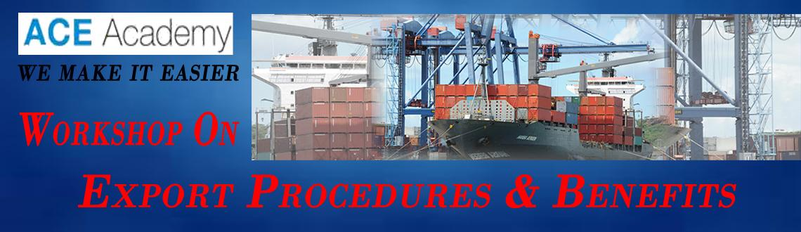 Book Online Tickets for Export Procedures & Benefits, Chennai. Export procedures & benefits under central excise