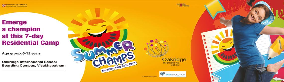 Book Online Tickets for Summer Champs – Residential Summe, Visakhapat. Event synopsis: