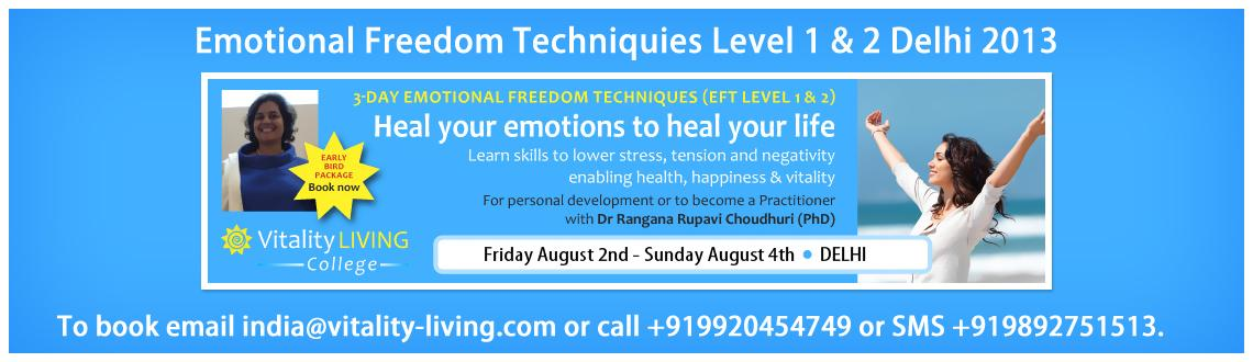 EFT (EMOTIONAL FREEDOM TECHNIQUES) Level 1 & 2 with Dr Rangana Rupavi Choudhuri, Delhi