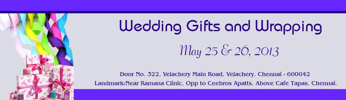 Book Online Tickets for Wedding Gifts and Wrapping, Chennai.    Gifts play an extremely important role in Weddings and Parties. Right choice of gifts creates right impression on the invitees and friends. Gifts vary from crystal items to handicrafts to trays, Goodie bags, Designer bags and envelopes, Dry fru