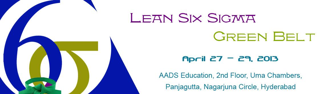 Book Online Tickets for Six Sigma Green Belt Training and Certif, Hyderabad. 