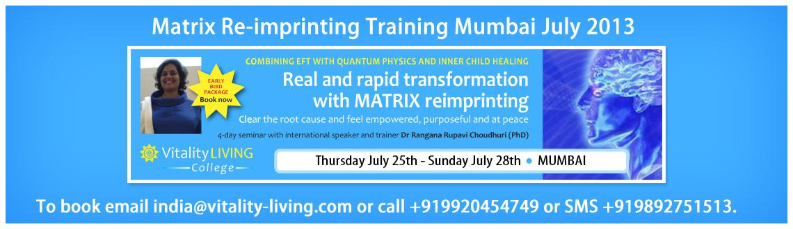 Matrix Re-imprinting Training Mumbai July 2013 with Dr Rangana Rupavi Choudhuri