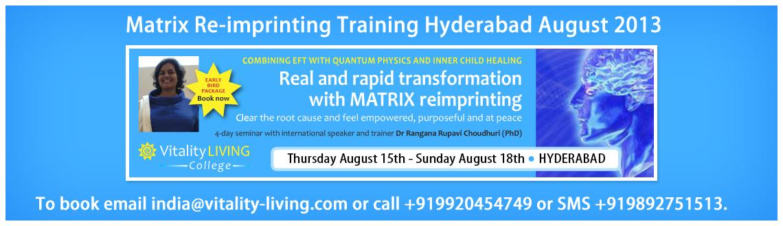 Book Online Tickets for Matrix Re-imprinting Training Hyderabad , Hyderabad. Matrix Reimprinting training for real and rapid change