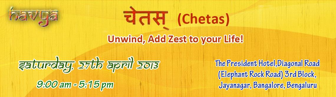 Book Online Tickets for \'Chetas\' - Unwind, Add Zest to Your Li, Bengaluru. \\'Chetas\\' is an exclusive workshop, which will help you understand yourself differently, review the present and set a new path for the future.