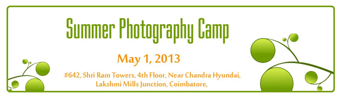 Book Online Tickets for Summer Photography Camp, Coimbatore. Have fun LEARNING with healthy refreshments and PERSONALITY DEVELOPMENT tips.  Get prepared in taking editing and printing your OWN PHOTOGRAPHS   Basics of camera and photography Angel of View and Lightining Compostion techniques