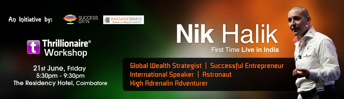 Book Online Tickets for The Thrillionaire Workshop with Nik Hali, Coimbatore. 