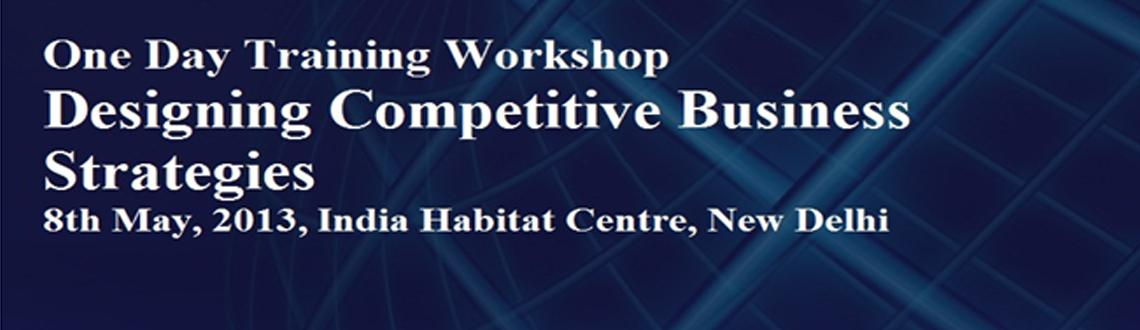 Book Online Tickets for Training Workshop-Designing Competitive , NewDelhi. Is growth becoming a challenge? Are your business plans failing to impress? Are revenues becoming difficult despite a great business idea?