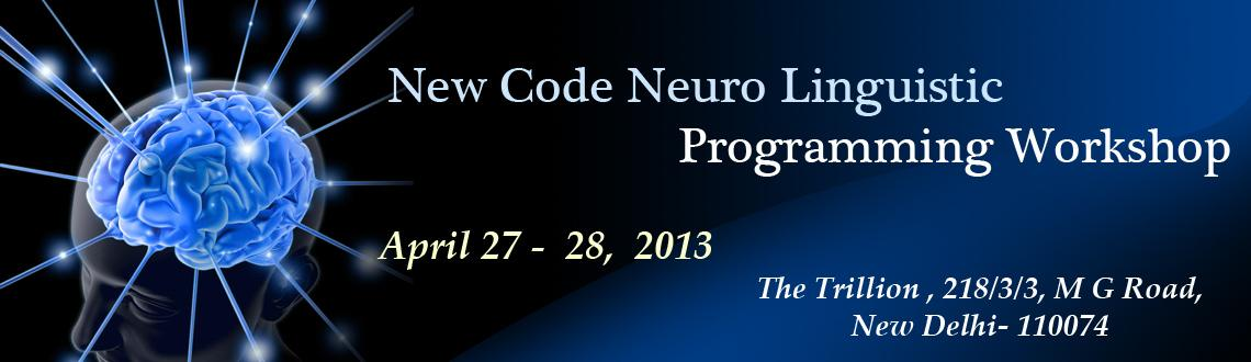 Book Online Tickets for New Code Neuro Linguistic Programming Wo, NewDelhi. New Code NLP Introduction